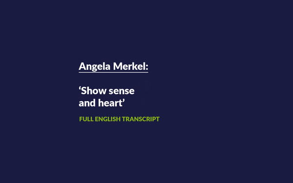 Angela Merkel: Adhere to rules, show sense and heart | Full Transcript in English