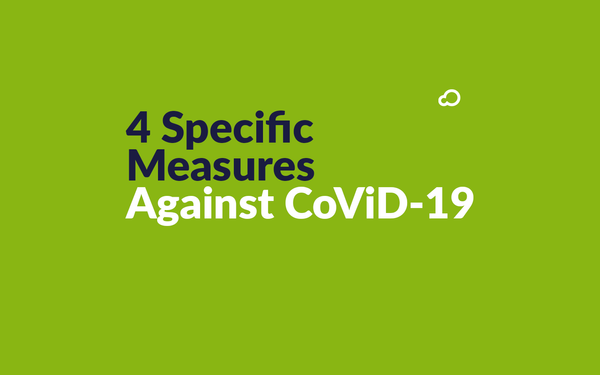 4 Specific Measures Against CoViD-19